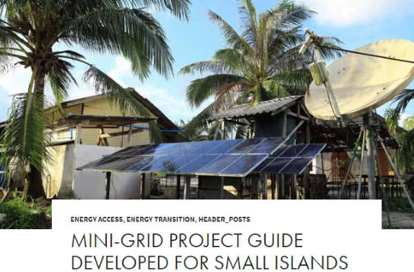 Mini-Grid Project Guide Developed for Small Islands